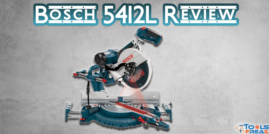 Bosch 5412L Review