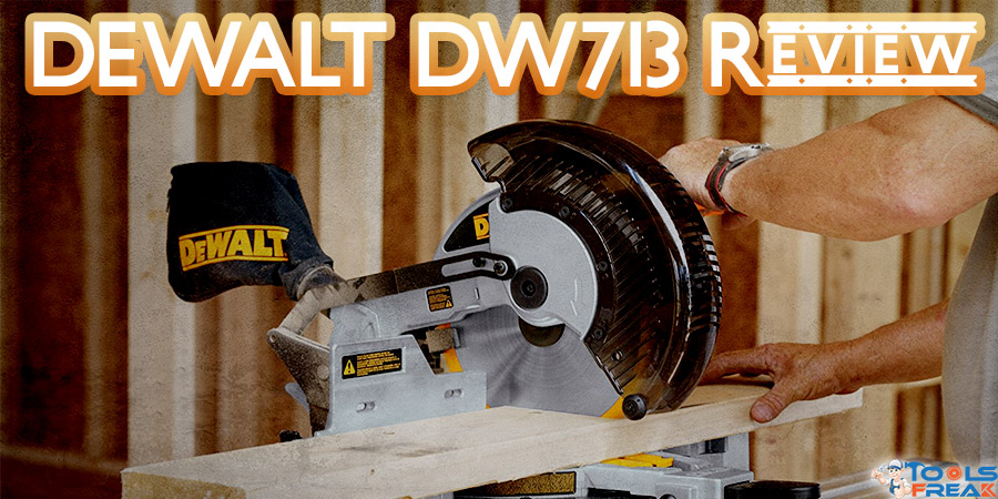 DEWALT DW713 Review