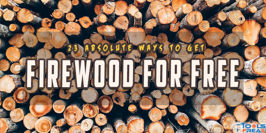 Ways to get Firewood for Free