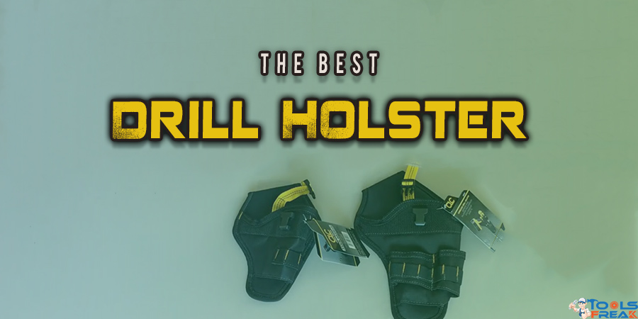 Best Drill Holster
