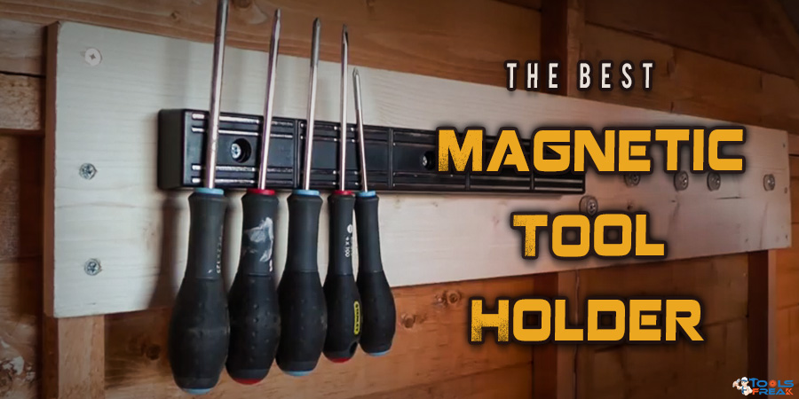 Best Magnetic Tool Holder