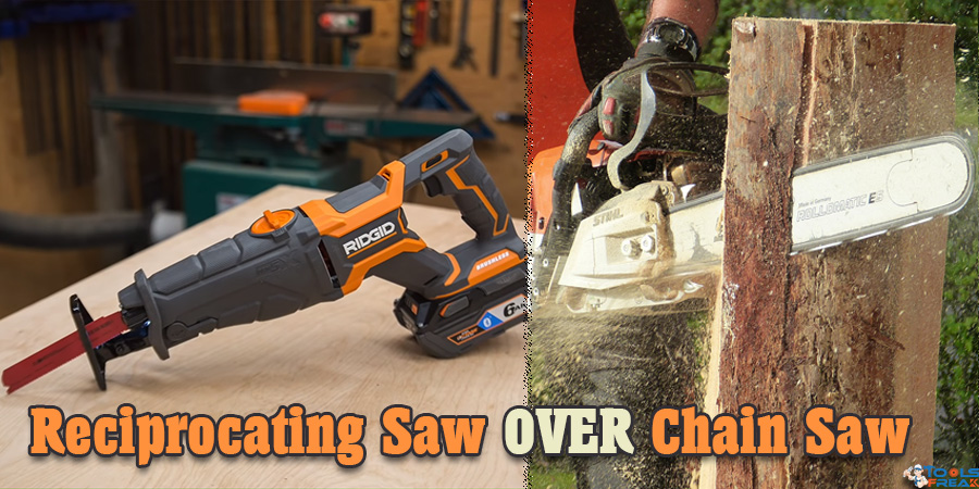 Advantages of Reciprocating Saw over the Chain Saw