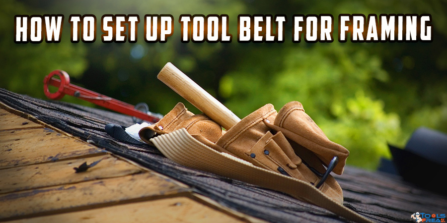 How to set up tool belt for framing