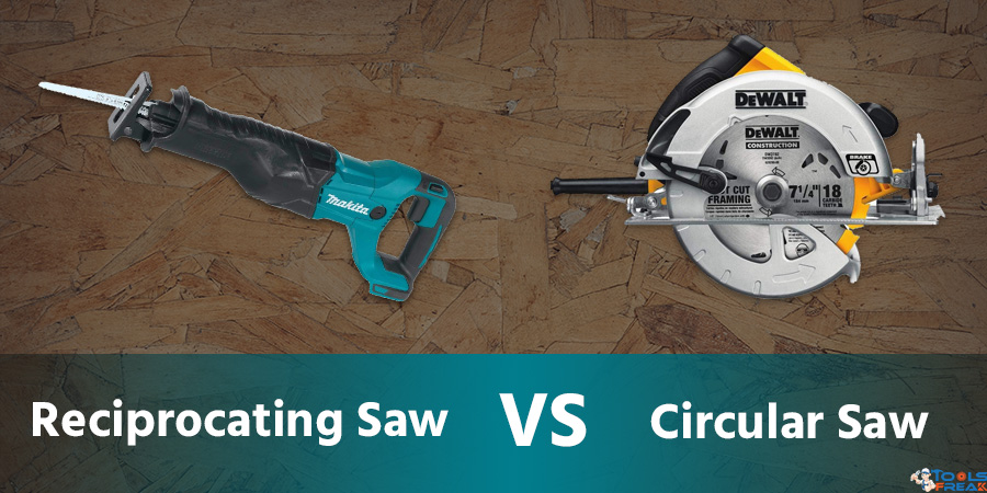 Reciprocating Saw vs Circular Saw