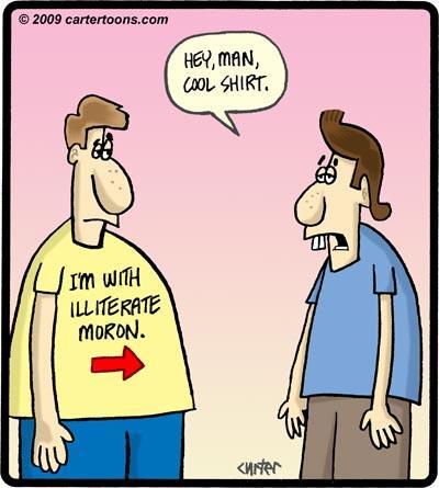 Cartoon: Illiterate Moron (medium) by cartertoons tagged shirt,illiterate,moron,guys