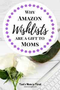 Why Amazon Wishlists are a gift to Moms | parenting tips, mom hacks, christmas wishlist, birthday wishlist, motherhood, registry, amazon hacks, how to make an amazon wishlist, gift guide, baby, toddlers, babies, newborn, kids