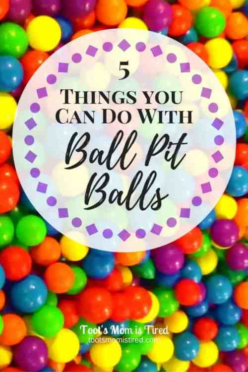 5 Things You Can Do with Ball Pit Balls | Toot's Mom is Tired