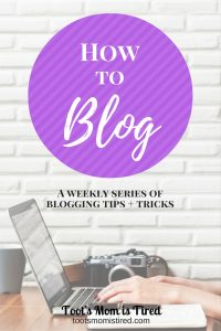 How to Blog | weekly blogging tips, blogging tricks, and blogging recommendations
