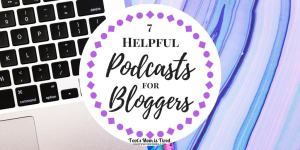 7 Helpful Podcasts for Bloggers