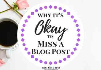 Why It's Okay to Miss a Blog Post