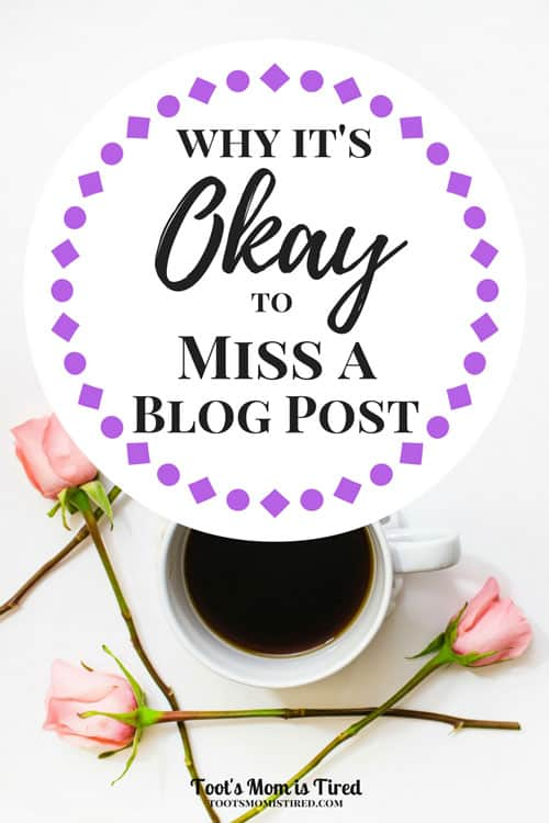 Why It's Okay to Miss a Blog Post | If you're a blogger, you often think that if you miss a blog post day it will be the end of the world. Spoiler alert: it will be okay. | blogging tips, blog life, bloglife