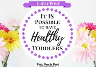 It IS Possible to Have Healthy Toddlers