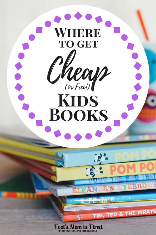 Where to Get Cheap or Free Kids Books | children's books, toddler, baby, board books, parenting tips, mom hacks, life hacks, frugal living, life hacks, mom life, ebooks, kidlit