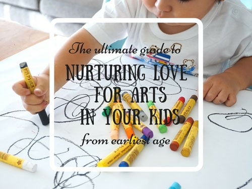 The Ultimate Guide to Nurturing Love for Arts in Your Kids From an Early Age