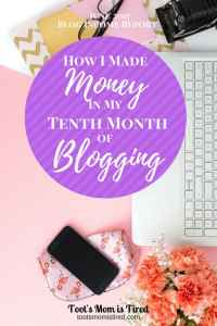 How I Made Money in My Tenth Month of Blogging | make money blogging, blogger, profit, with a blog, blogging tips, how to blog, make money online