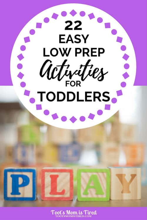 22 Easy Low Prep Indoor Activities for Toddlers | parenting, toddler, one year old, two year old, 2 year old, 1 year old, 12 month old, 18 month old, 24 month old, motherhood, mom life, toddler hacks, mom hacks, fun