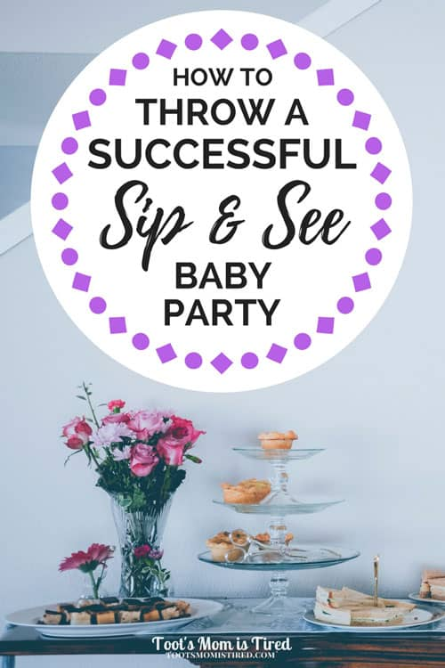 How to Throw a Successful Sip and See Baby Party - Toot\'s Mom is Tired