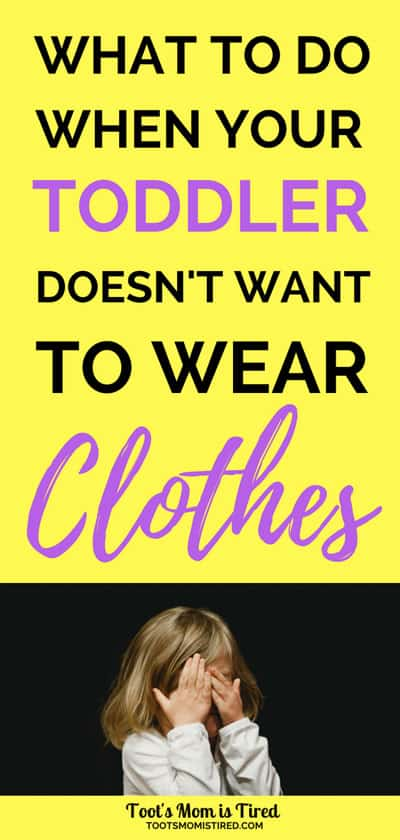 What to Do When Your Toddler Doesn't Want to Wear Clothes | Toddler takes off clothes, toddler likes being naked, toddler refuses to wear clothes, keep toddler from taking off clothes, toddler runs around naked, parenting tips, motherhood, mom life, one year old, two year old, three year old, potty training, toddler hates clothes #toddlers #parenting #pottytraining #parentingadvice