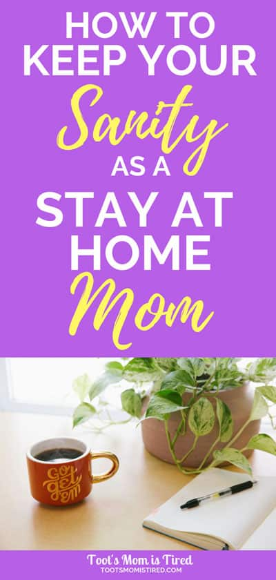 5 Tips to Keep Your Sanity as a Stay at Home Mom | How to stay sane as a SAHM, keep from going crazy as a stay at home mom, SAHM life, mom life, motherhood, #SAHM #momlife #motherhood #parenting