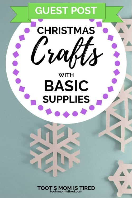 Christmas Crafts with Basic Supplies | Guest Post by Emily | Christmas crafts for toddlers #christmas2018