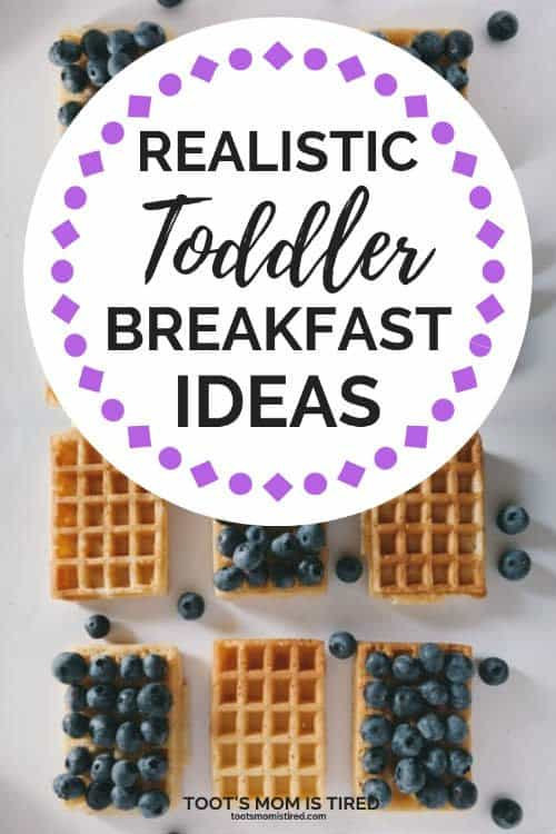 Realistic Toddler Breakfast Ideas | Breakfast Ideas for Toddlers and picky eaters. Not pinteresty ideas for  one year olds, two year olds, three year olds #breakfast #toddlers #notpinteresty