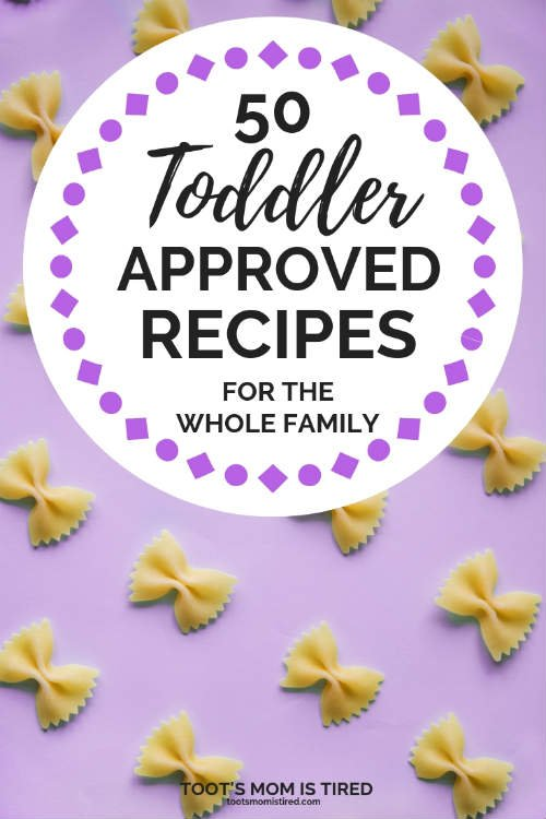 50 toddler approved recipes for the whole family