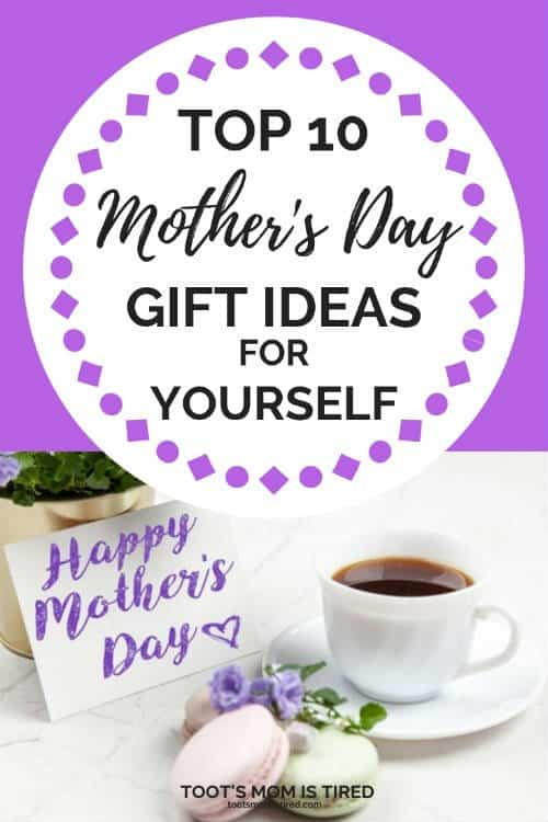 Mother's Day Gifts for Yourself