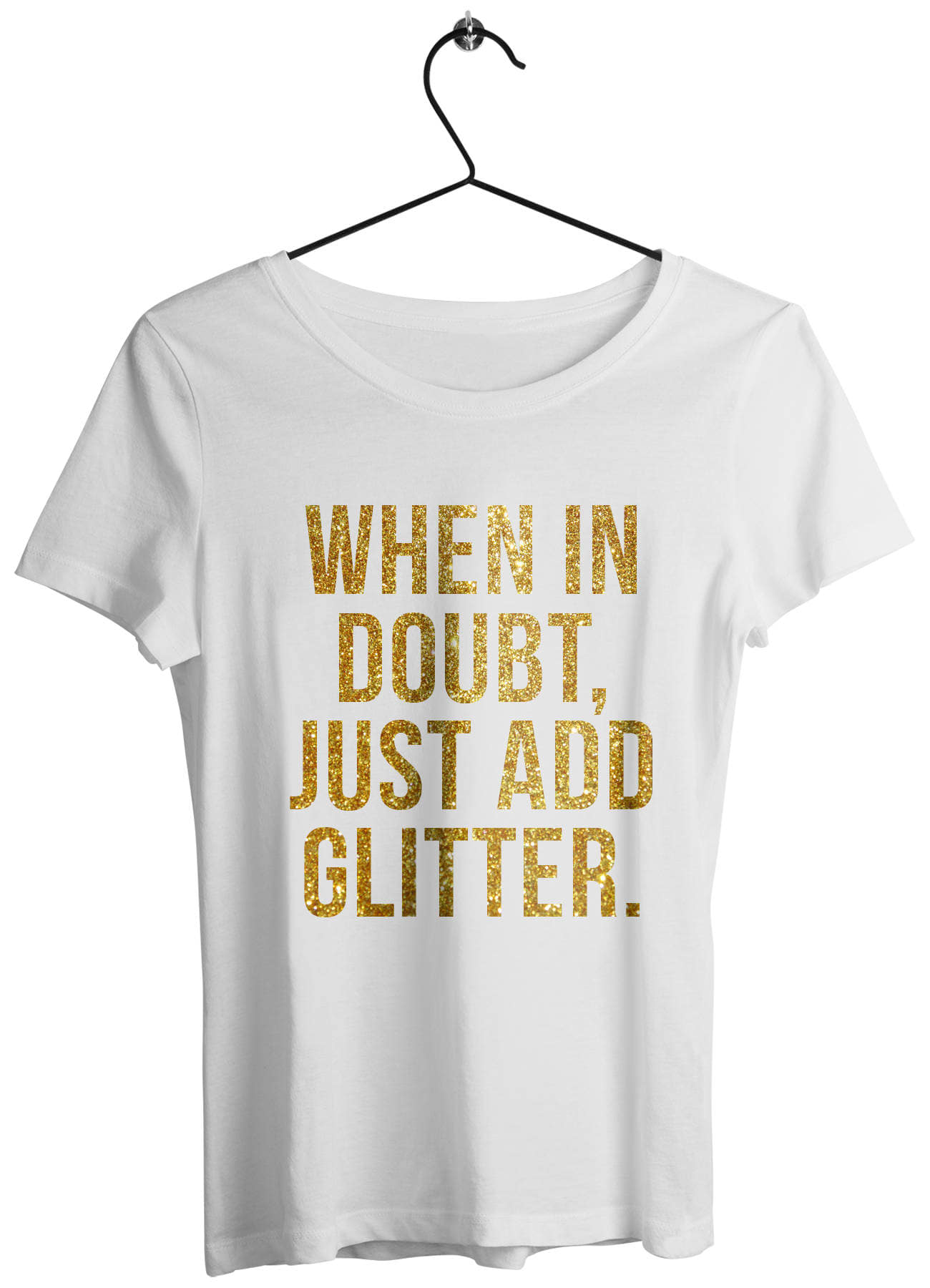 c7164f69d When In Doubt Just Add Glitter T Shirt, Gold Glitter Tops - TOOWASTED
