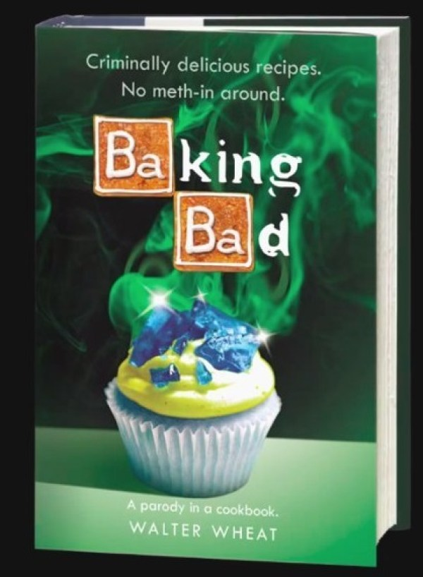 Baking Bad Cookbook