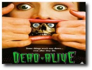 6. Dead Alive