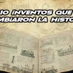 TOP 10 inventos que cambiaron la historia