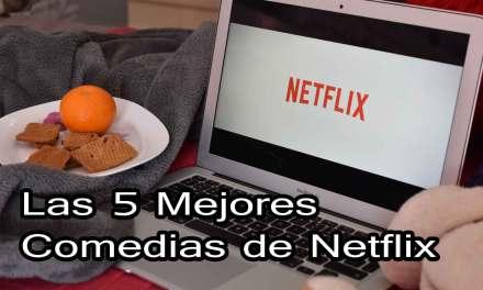Las 5 mejores comedias de Netflix
