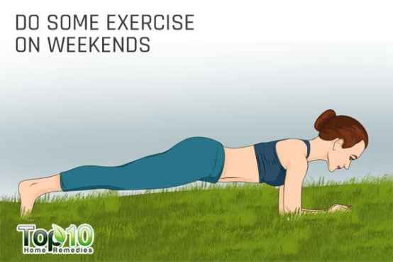 Do some exercises during weekends