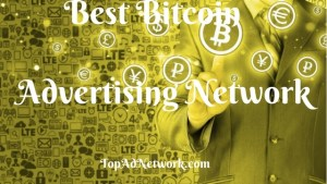 Best Bitcoin Advertising Network For Cryptocurrency Website In 2018