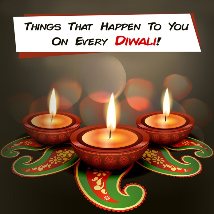 Things That Happen To You On Every Diwali!