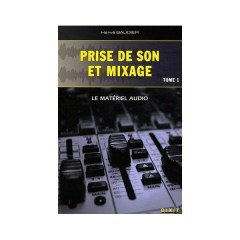 Prise de Son et Mixage Tome 1