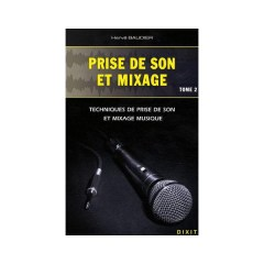 prise de son et mixage tome 2