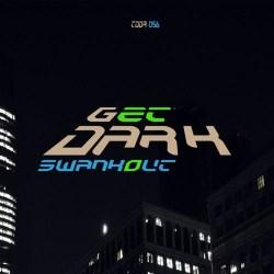 SwankOut – Get Dark EP