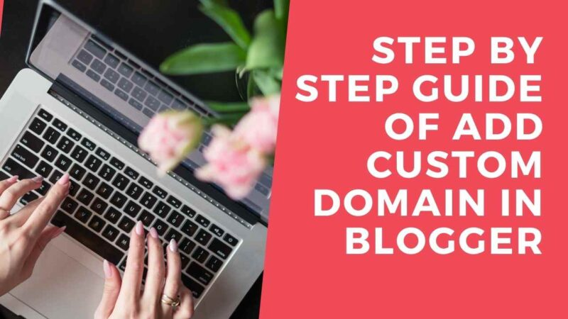 Beginner Guide: Connect Custom Domain With Blogger