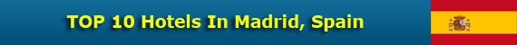 TOP 10 Hotels In Madrid, Spain