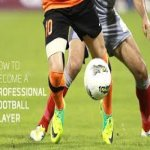 "How to become a professional footballer ""Best Details"""