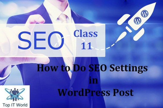 SEO Class 11 – How to Do SEO Settings in WordPress Post