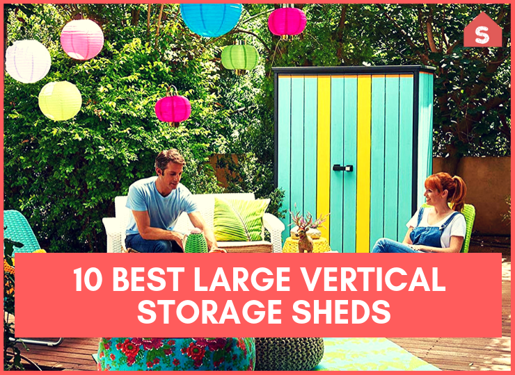 10 Best Large Vertical Storage Sheds