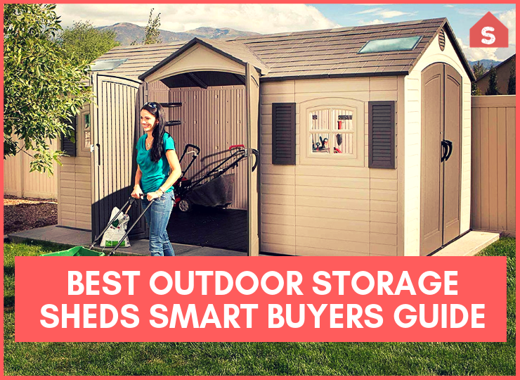 Best Outdoor Storage Sheds Smart Buyers Guide