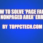 How to Solve 'Page Fault in Nonpaged Area' Error