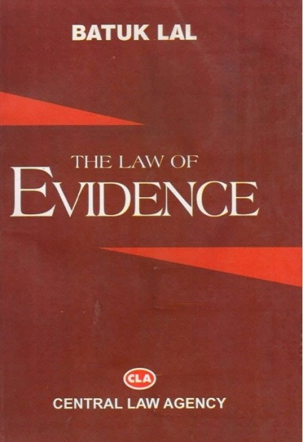 CLA' The Law of EVIDENCE By Batuk Lal, Twenty First Edition 2016