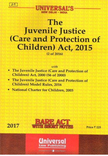 The Juvenile Justice (Care and Protection of Children) Act, 2015, Edition-2017