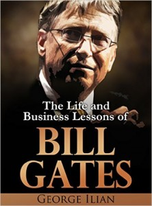 Bill Gates The Life and Business Lessons of Bill Gates