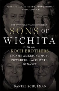 Sons of Wichita How the Koch Brothers Became America's Most Powerful and Private Dynasty