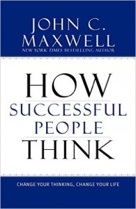 How Successful People Think Change Your Thinking, Change Your Life